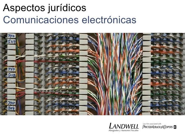 Aspectos jurídicos Comunicaciones electrónicas