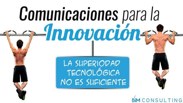 Comunicaciones para la Innovación: La Superioridad Tecnológica No es Suficiente