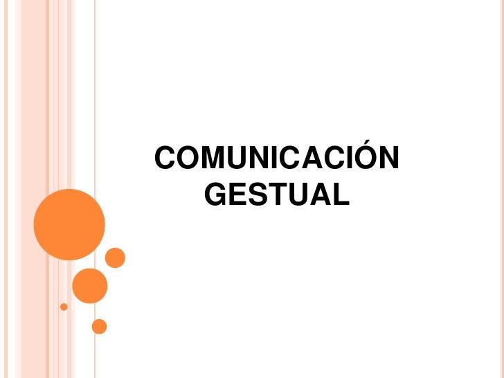 COMUNICACIÓN GESTUAL<br />