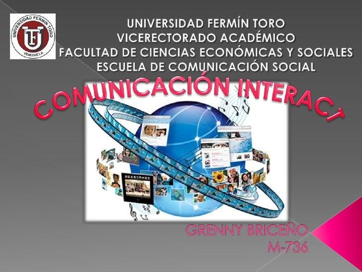 COMUNICACIÓN INTERACTIVA•Es aquella en la que el receptor puede controlar el flujo de información, la característica más i...