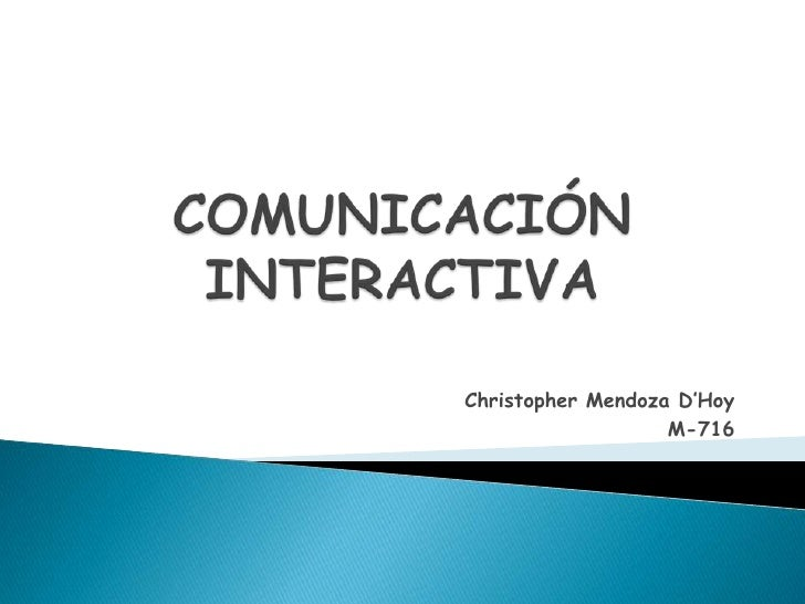 Comunicacion interactiva christopher