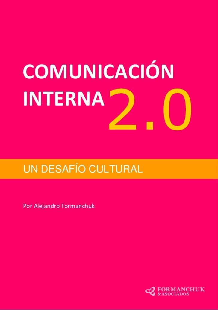 COMUNICACIÓNINTERNA                           2.0UN DESAFÍO CULTURALPor Alejandro Formanchuk