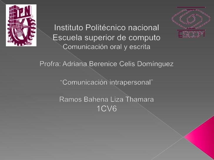 Instituto Politécnico nacional<br />Escuela superior de computo<br />Comunicación oral y escrita<br />Profra: Adriana Bere...