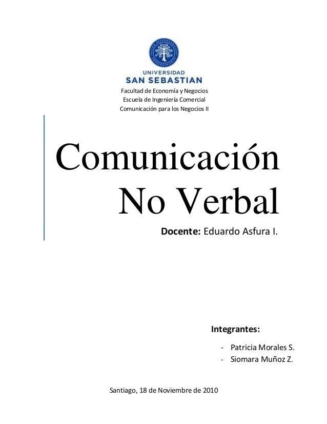 Comunicación No Verbal Facultad de Economía y Negocios Escuela de Ingeniería Comercial Comunicación para los Negocios II I...
