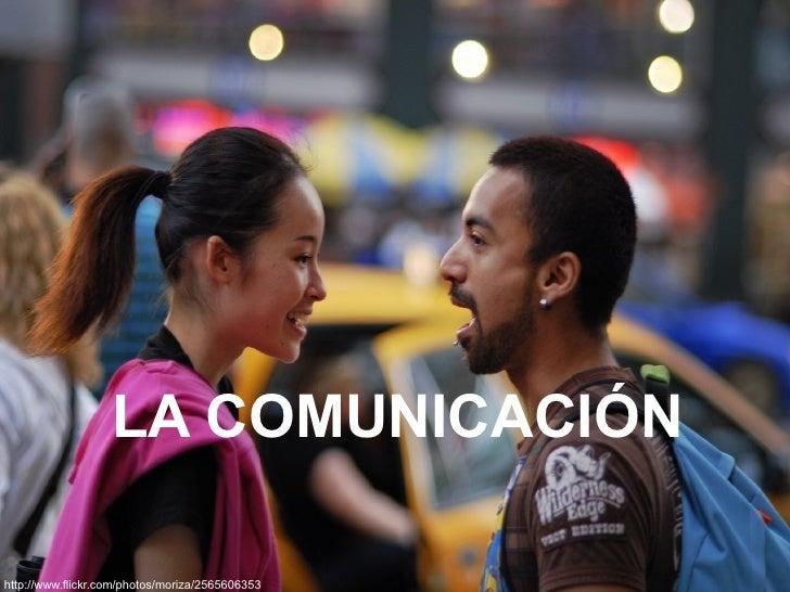 LA COMUNICACIÓN  http://www.flickr.com/photos/moriza/2565606353
