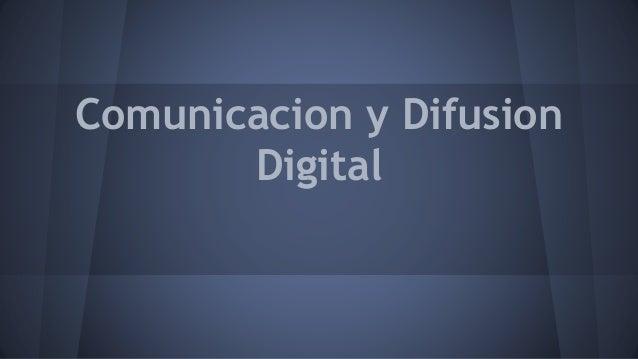 Comunicacion y Difusion Digital