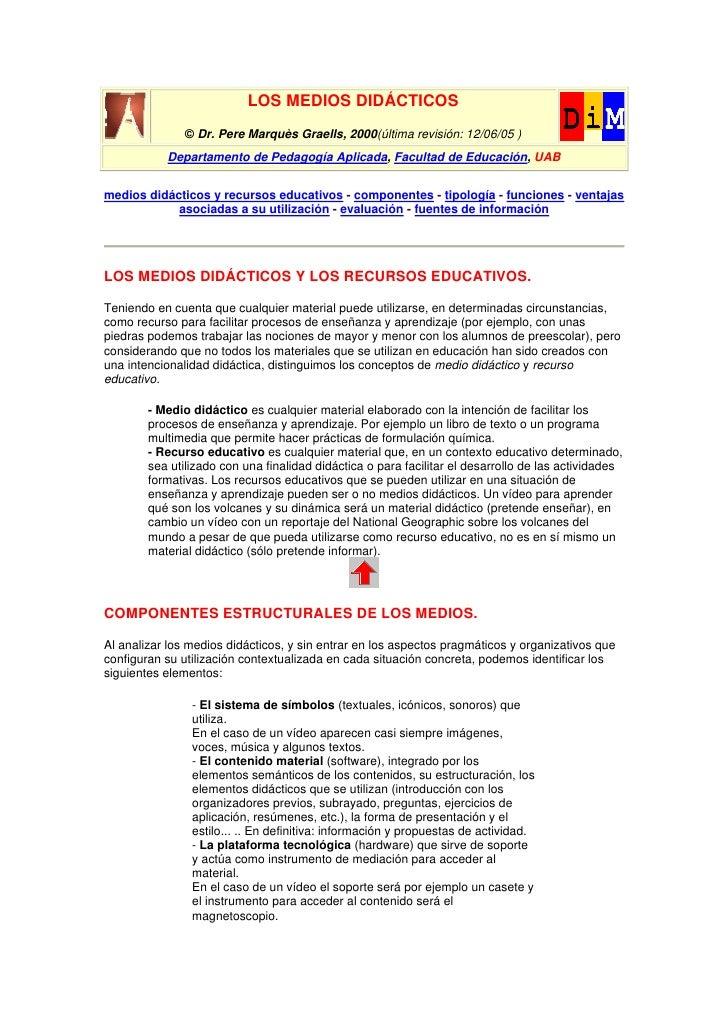 LOS MEDIOS DIDÁCTICOS                © Dr. Pere Marquès Graells, 2000(última revisión: 12/06/05 )            Departamento ...