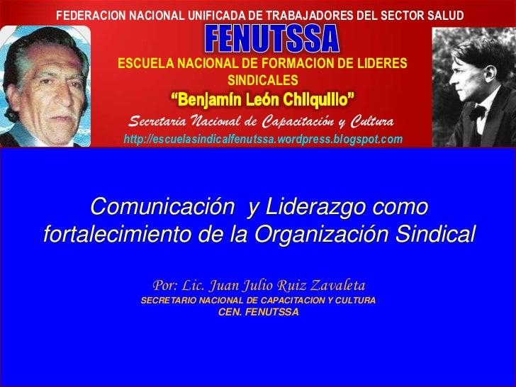 Comunicacion y liderazgo para el fortalecimiento de la Organizacion Sindical.