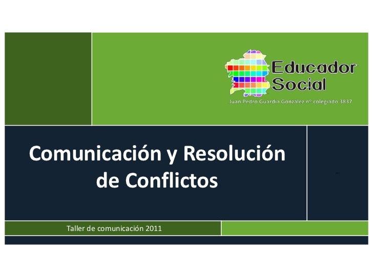 t                                     º    Comunicación y Resolución         de Conflictos                                ...