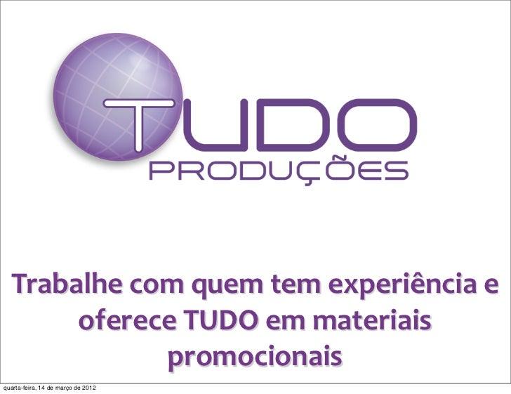 Trabalhe com quem tem experiência e        oferece TUDO em materiais                 promocionaisquart...