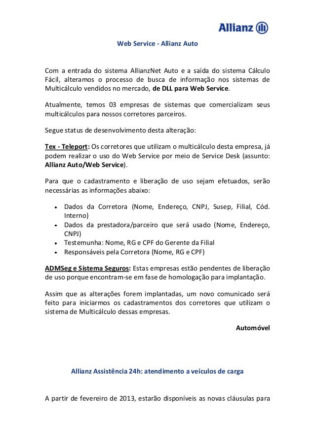 Web Service - Allianz AutoCom a entrada do sistema AllianzNet Auto e a saída do sistema CálculoFácil, alteramos o processo...