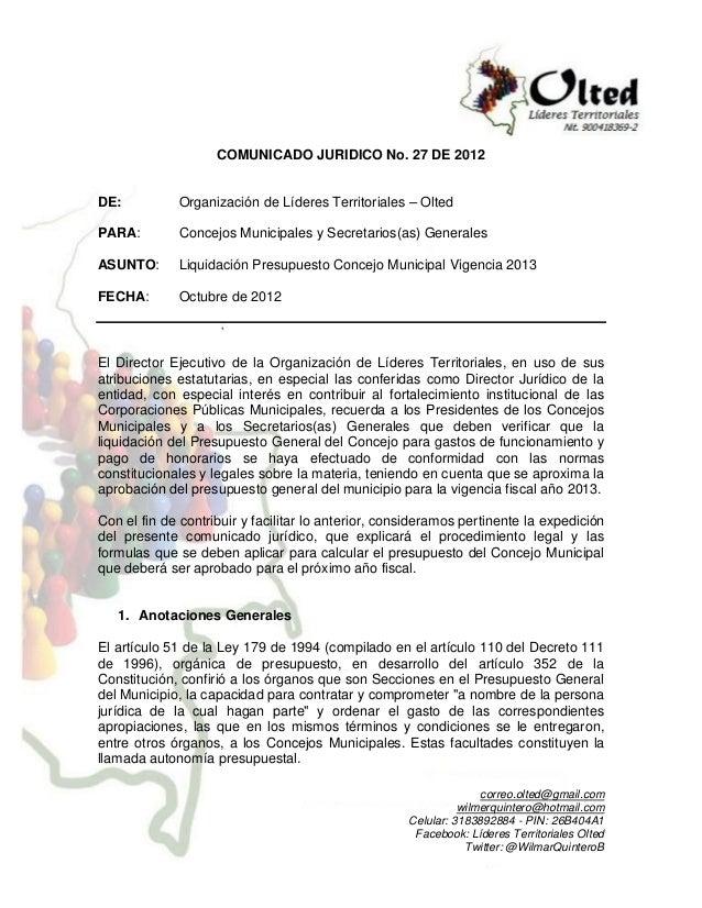 COMUNICADO JURIDICO No. 27 DE 2012DE:          Organización de Líderes Territoriales – OltedPARA:        Concejos Municipa...