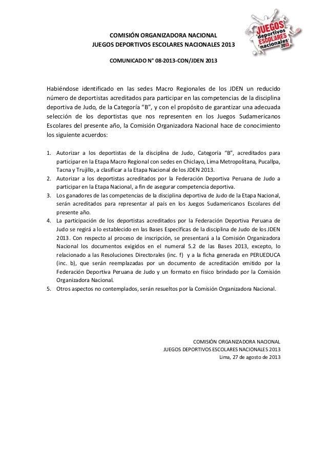 COMISIÓN ORGANIZADORA NACIONAL JUEGOS DEPORTIVOS ESCOLARES NACIONALES 2013 COMUNICADO N° 08-2013-CON/JDEN 2013 Habiéndose ...