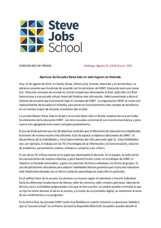 COMUNICADO DE PRENSA Embargo: Agosto 21, 14:00 (2 p.m. CET) Apertura de Escuelas Steve Jobs en siete lugares en Holanda. H...