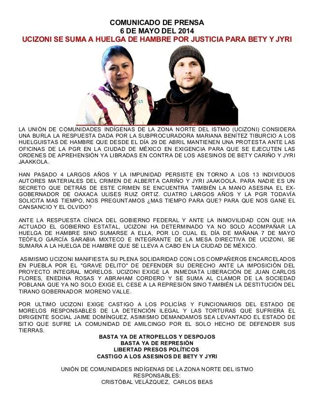COMUNICADO DE PRENSA 6 DE MAYO DEL 2014 UCIZONI SE SUMA A HUELGA DE HAMBRE POR JUSTICIA PARA BETY Y JYRI LA UNIÓN DE COMUN...