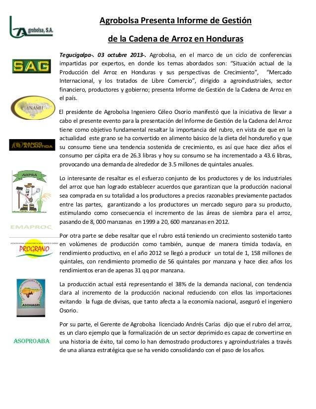 Agrobolsa Presenta Informe de Gestión de la Cadena de Arroz en Honduras Tegucigalpa-. 03 octubre 2013-. Agrobolsa, en el m...