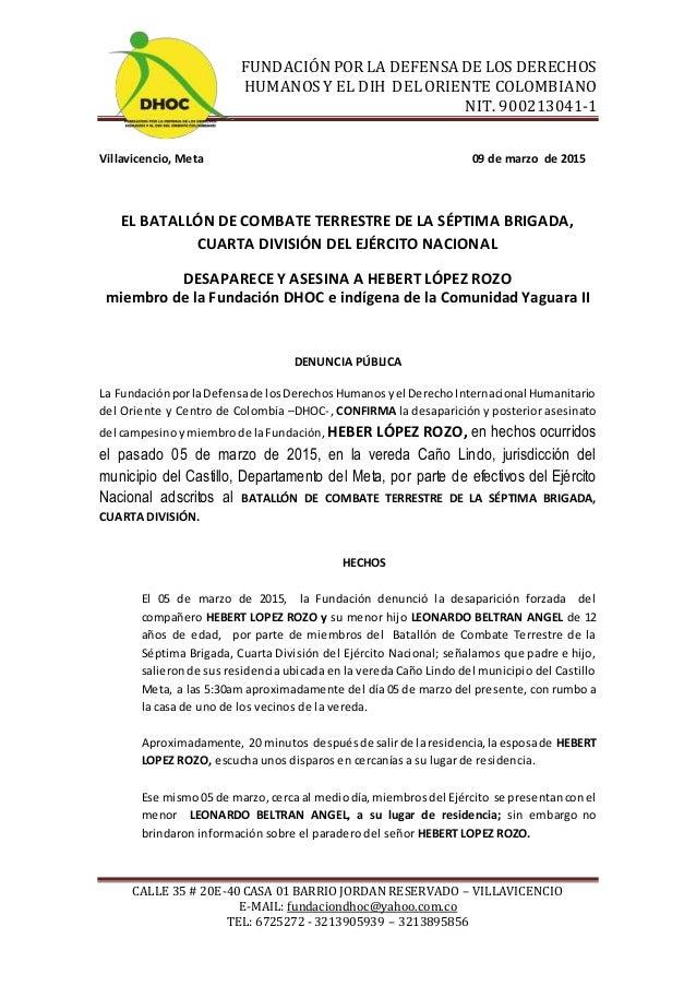 FUNDACIÓN POR LA DEFENSA DE LOS DERECHOS HUMANOSY EL DIH DELORIENTE COLOMBIANO NIT. 900213041-1 CALLE 35 # 20E-40 CASA 01 ...
