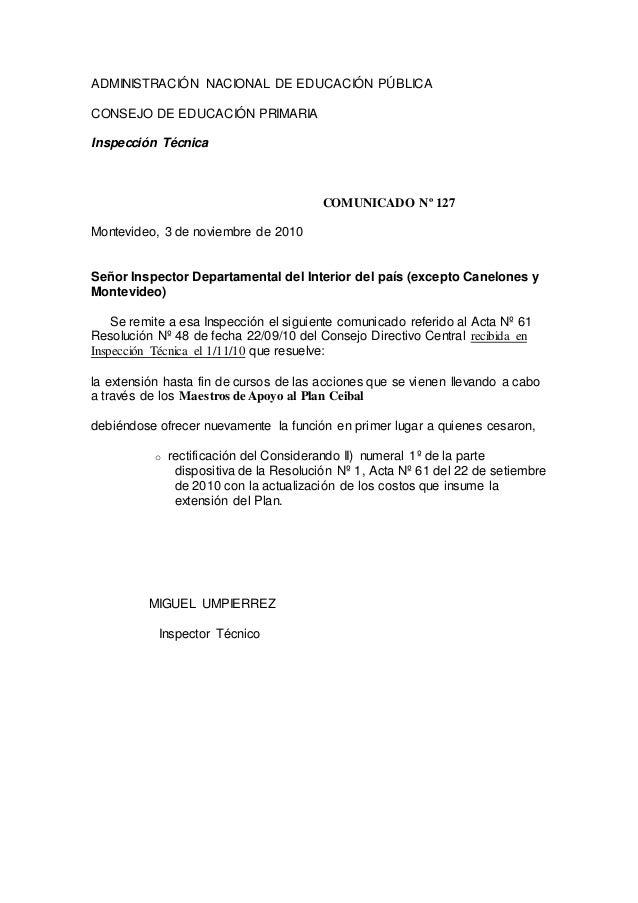 ADMINISTRACIÓN NACIONAL DE EDUCACIÓN PÚBLICA CONSEJO DE EDUCACIÓN PRIMARIA Inspección Técnica COMUNICADO Nº 127 Montevideo...