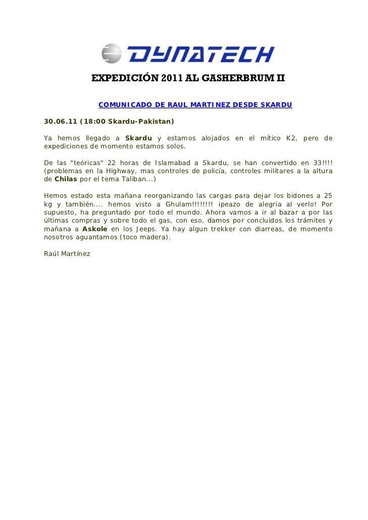 EXPEDICIÓN 2011 AL GASHERBRUM II                 COMUNICADO DE RAUL MARTINEZ DESDE SKARDU30.06.11 (18:00 Skardu-Pakistan)Y...