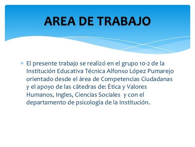  El presente trabajo se realizó en el grupo 10-2 de la Institución Educativa Técnica Alfonso López Pumarejo orientado des...