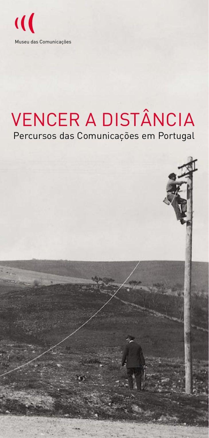 VENCER A DISTÂNCIAPercursos das Comunicações em Portugal