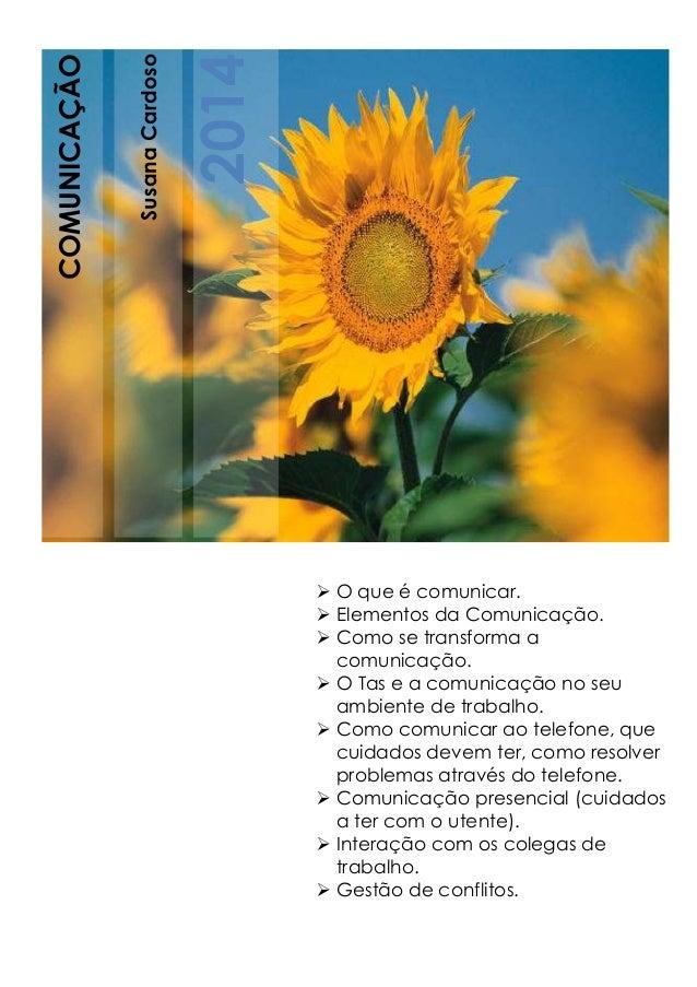 SusanaCardoso 2014 COMUNICAÇÃO  O que é comunicar.  Elementos da Comunicação.  Como se transforma a comunicação.  O Ta...