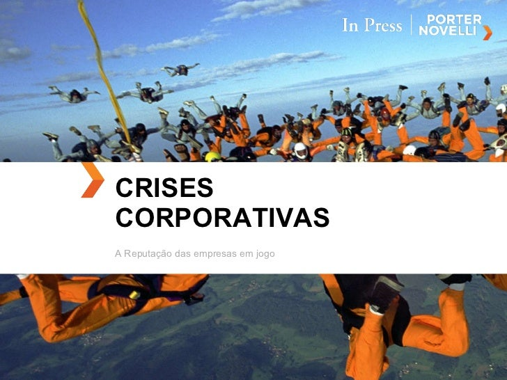 CRISES CORPORATIVAS A Reputação das empresas em jogo
