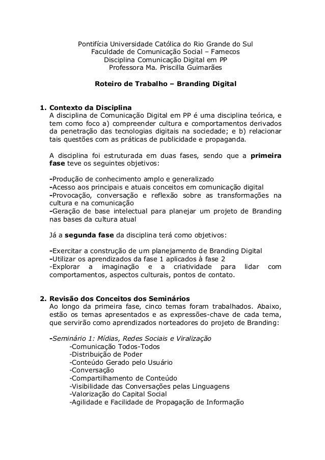 Pontifícia Universidade Católica do Rio Grande do Sul Faculdade de Comunicação Social – Famecos Disciplina Comunicação Dig...