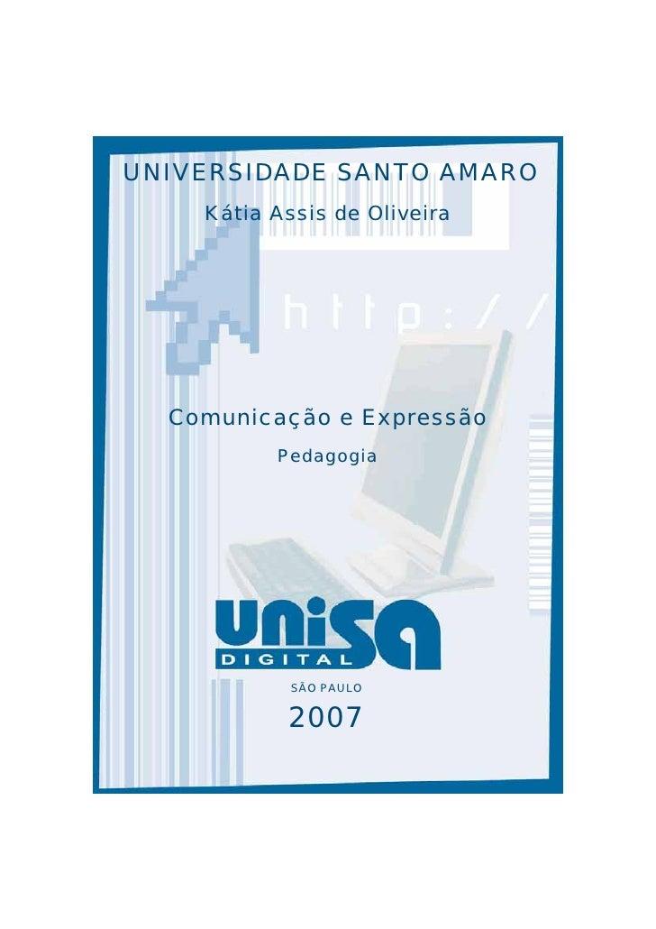 UNIVERSIDADE SANTO AMARO    Kátia Assis de Oliveira  Comunicação e Expressão          Pedagogia            SÃO PAULO      ...