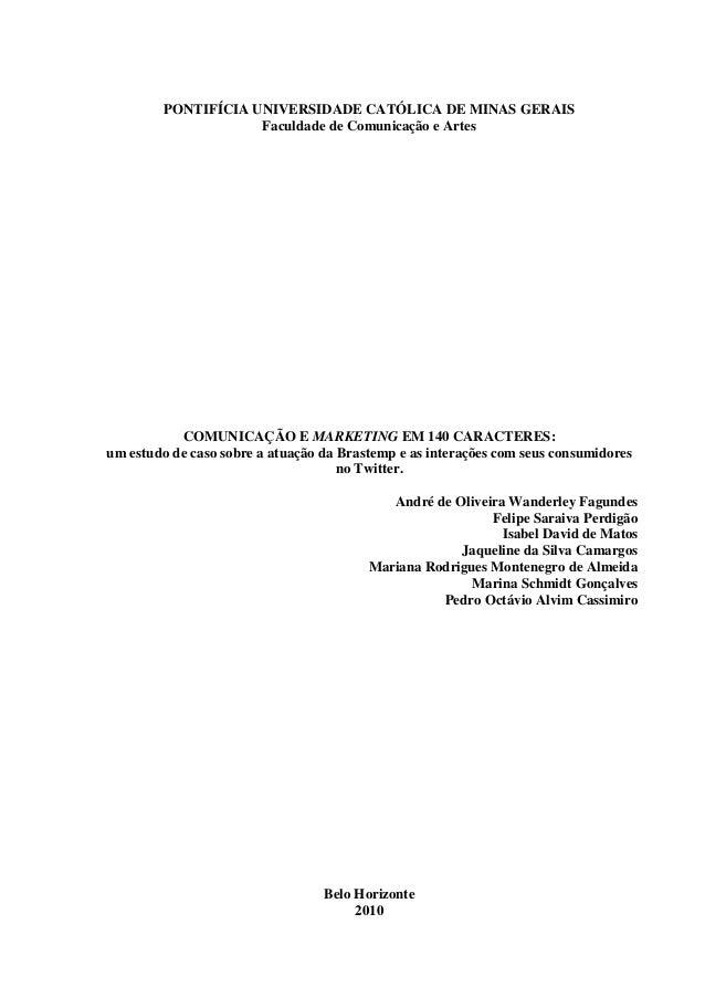 Comunicação e marketing em 140 caracteres: um estudo de caso sobre a atuação da brastemp e as interações com seus consumidores no twitter