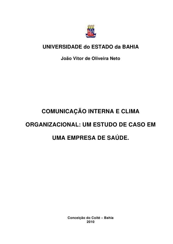UNIVERSIDADE do ESTADO da BAHIA         João Vitor de Oliveira Neto    COMUNICAÇÃO INTERNA E CLIMAORGANIZACIONAL: UM ESTUD...