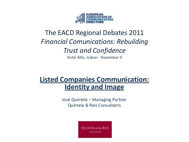 The EACD Regional Debates 2011 Financial Comunications: Rebuilding Trust and Confidence Hotel Altis, Lisbon - November 9 L...