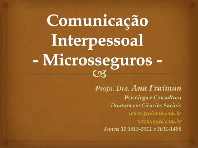 Profa. Dra. Ana Fraiman Psicóloga e Consultora Doutora em Ciências Sociais www.fraiman.com.br www.opee.com.br Fones: 11 38...