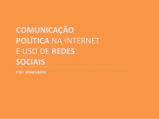 Comunicação política na internet e uso de redes sociais
