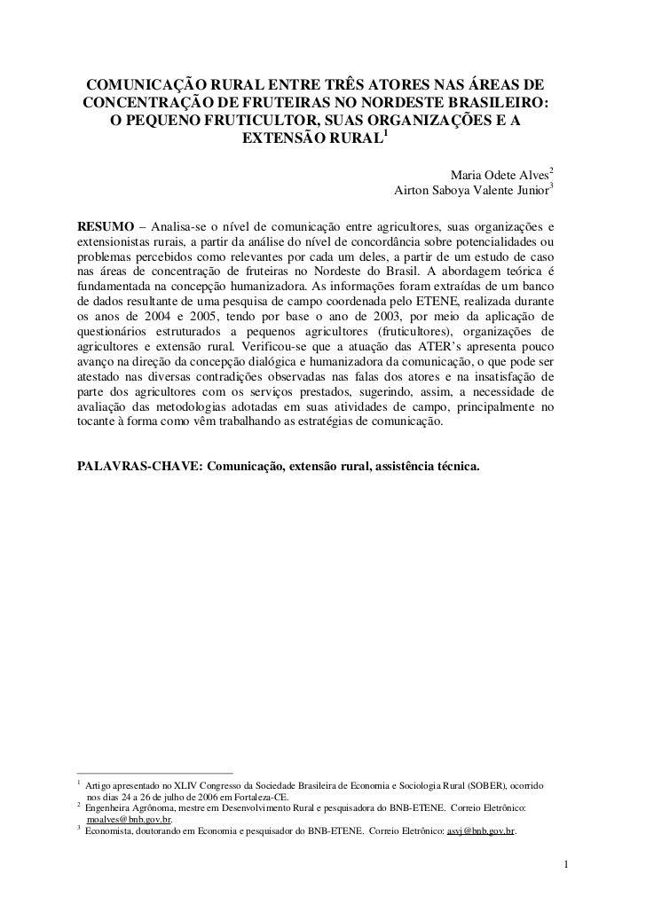 COMUNICAÇÃO RURAL ENTRE TRÊS ATORES NAS ÁREAS DE    CONCENTRAÇÃO DE FRUTEIRAS NO NORDESTE BRASILEIRO:      O PEQUENO FRUTI...