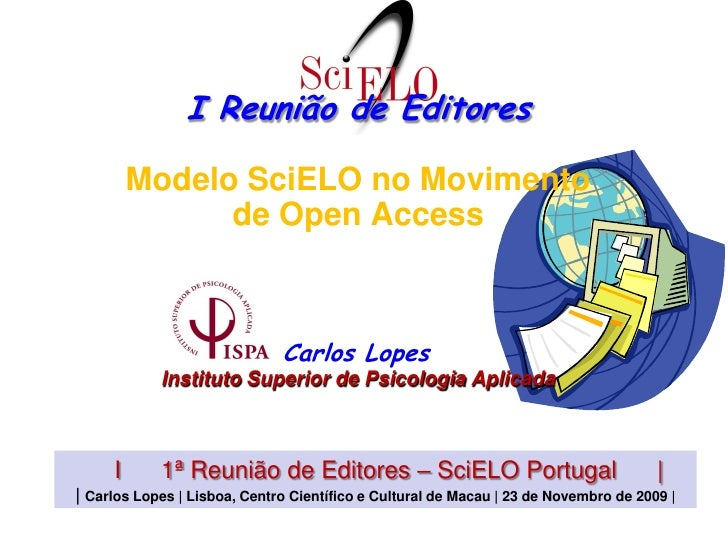 I Reunião de Editores         Modelo SciELO no Movimento               de Open Access                              Carlos ...