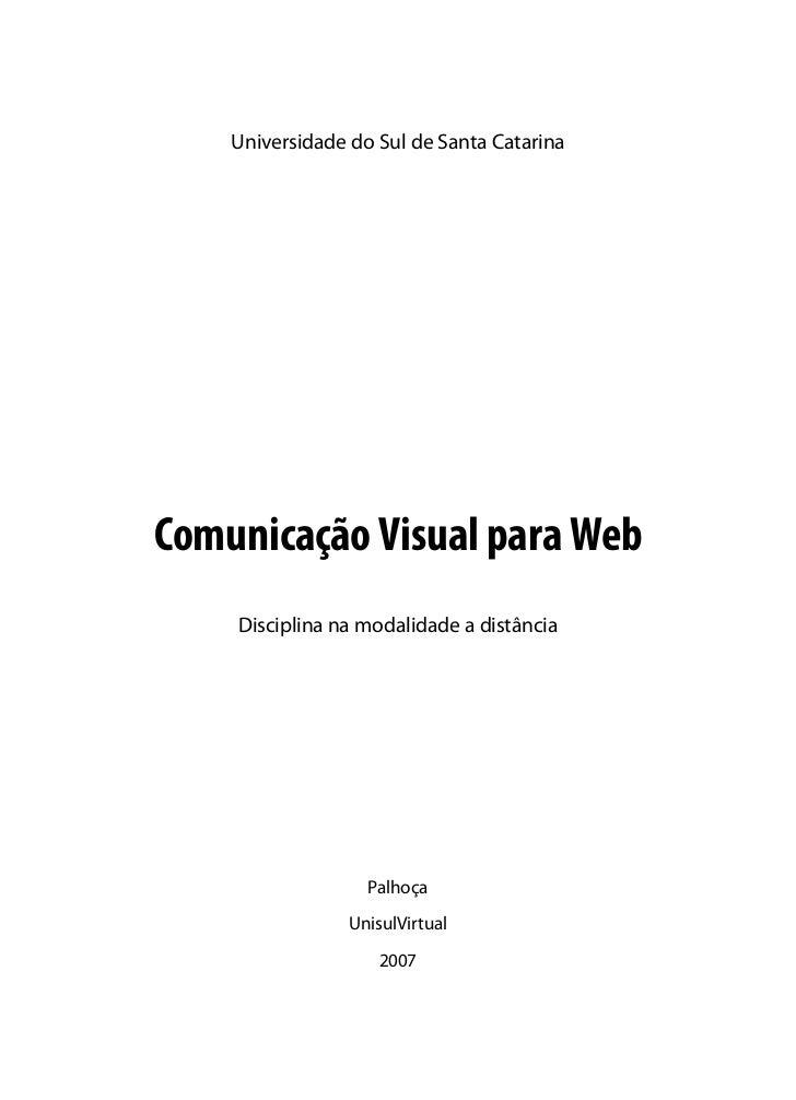 Universidade do Sul de Santa CatarinaComunicação Visual para Web    Disciplina na modalidade a distância                  ...