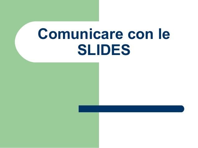 Comunicare con le SLIDES