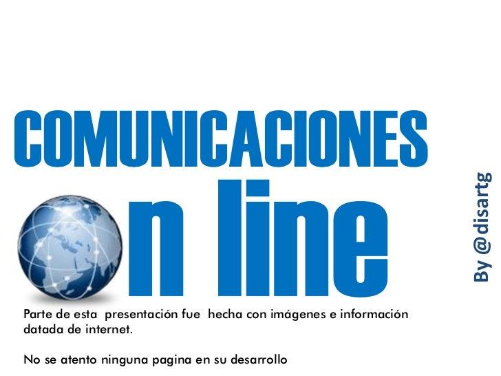 COMUNICACIONES                                                                  By @disartgParte de esta presentación fue ...