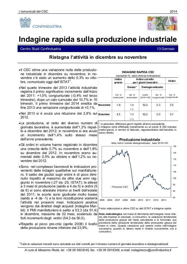 I comunicati del CSC  2014  Indagine rapida sulla produzione industriale Centro Studi Confindustria  13 Gennaio  Ristagna ...
