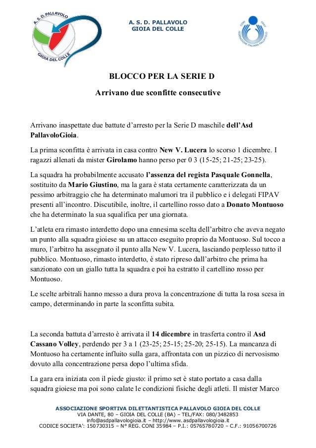 A. S. D. PALLAVOLO GIOIA DEL COLLE  BLOCCO PER LA SERIE D Arrivano due sconfitte consecutive  Arrivano inaspettate due bat...