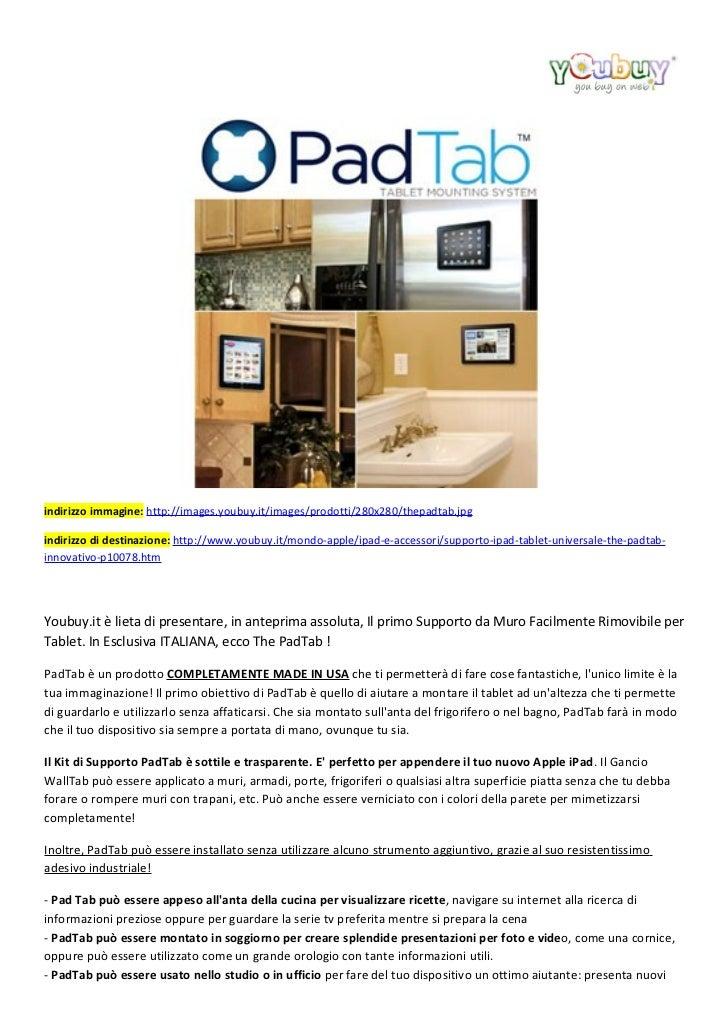 indirizzo immagine: http://images.youbuy.it/images/prodotti/280x280/thepadtab.jpgindirizzo di destinazione: http://www.you...