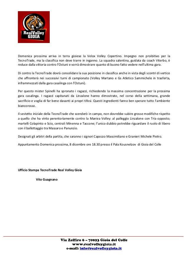 Domenica prossima arriva in terra gioiese la Velox Volley Copertino. Impegno non proibitivo per la TecnoTrade, ma la class...