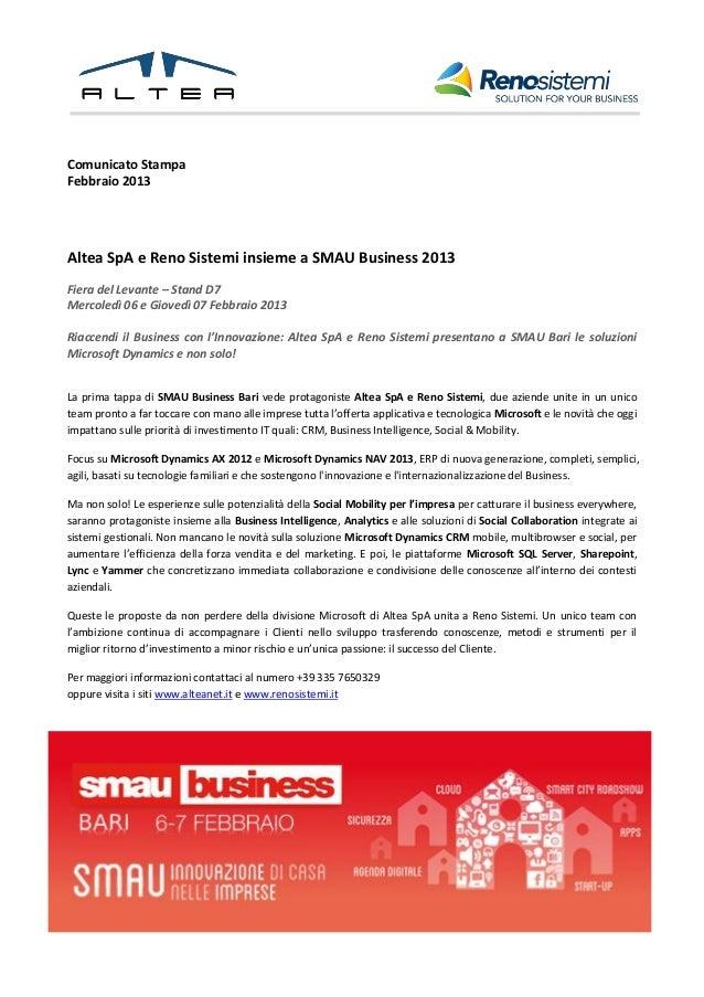 Comunicato StampaFebbraio 2013Altea SpA e Reno Sistemi insieme a SMAU Business 2013Fiera del Levante – Stand D7Mercoledì 0...