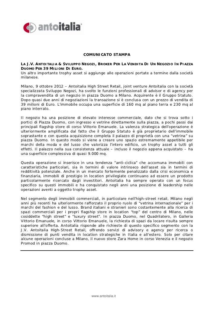 COMUNICATO STAMPALA J.V. ANTOITALIA & SVILUPPO NEGOZI, BROKER PER LA VENDITA DI UN NEGOZIO IN PIAZZADUOMO PER 39 MILIONI D...