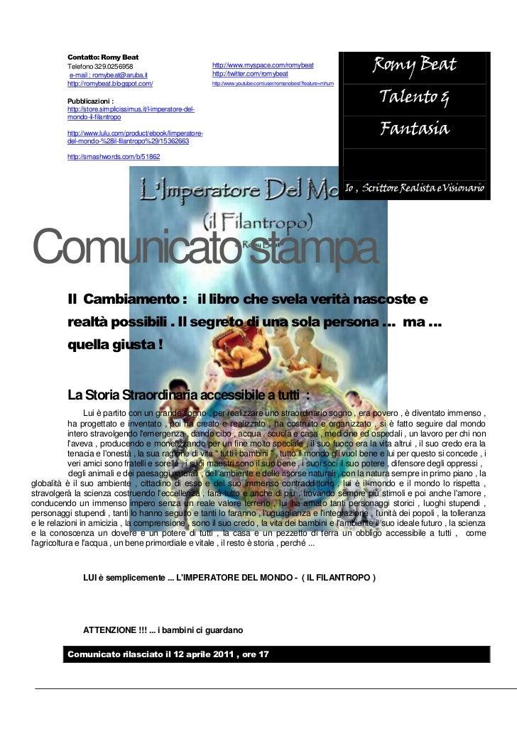 Contatto: Romy BeatTelefono 329.0256958 e-mail : romybeat@aruba.ithttp://romybeat.blogspot.com/Pubblicazioni : http://stor...