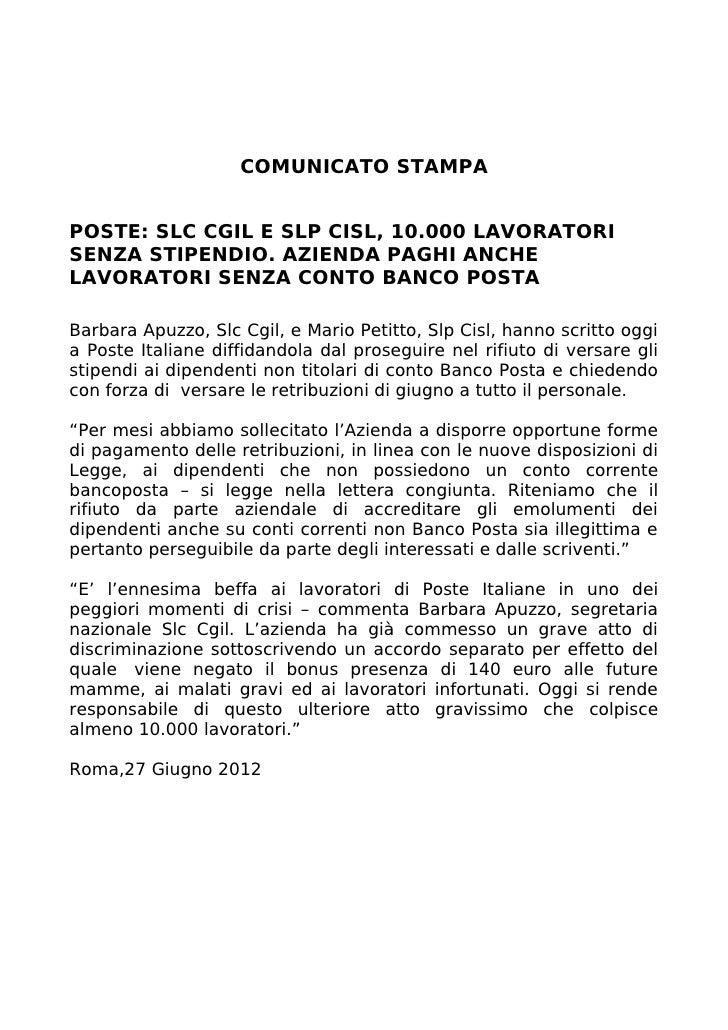 COMUNICATO STAMPAPOSTE: SLC CGIL E SLP CISL, 10.000 LAVORATORISENZA STIPENDIO. AZIENDA PAGHI ANCHELAVORATORI SENZA CONTO B...