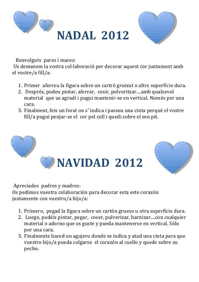 NADAL 2012  Benvolguts pares i mares:Us demanem la vostra col·laboració per decorar aquest cor juntament ambel vostre/a fi...