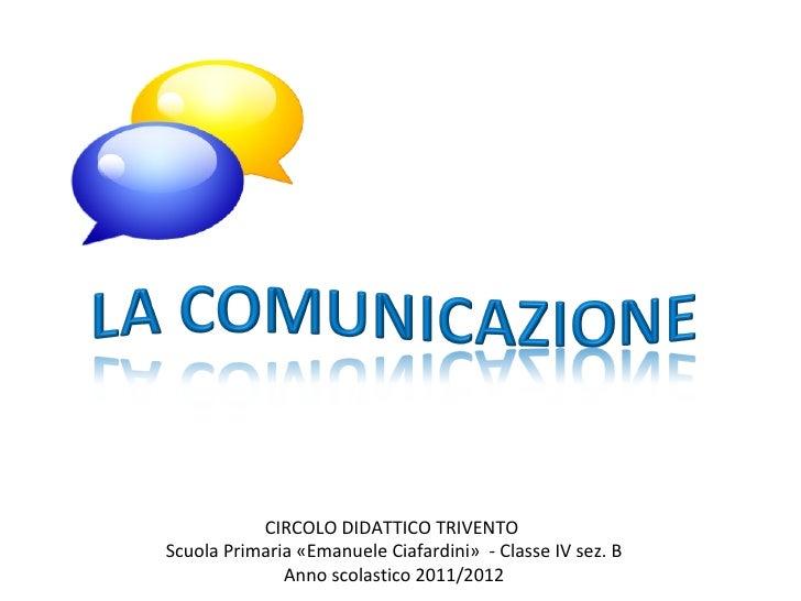 CIRCOLO DIDATTICO TRIVENTO  Scuola Primaria «Emanuele Ciafardini»  - Classe IV sez. B Anno scolastico 2011/2012