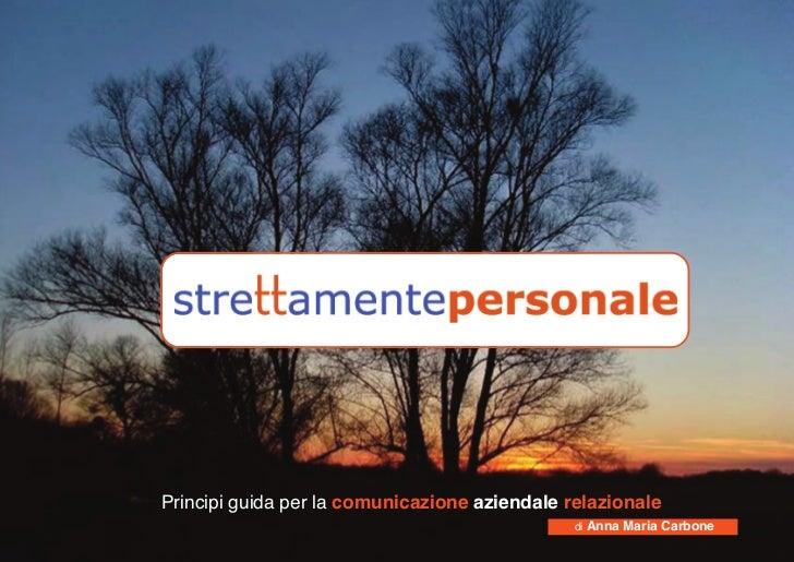 Principi guida per la comunicazione aziendale relazionale                                                di Anna Maria Car...